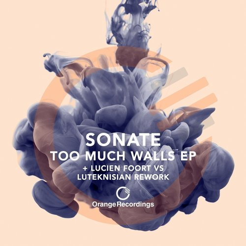 Sonate - Too Much Walls [ORANGE021]